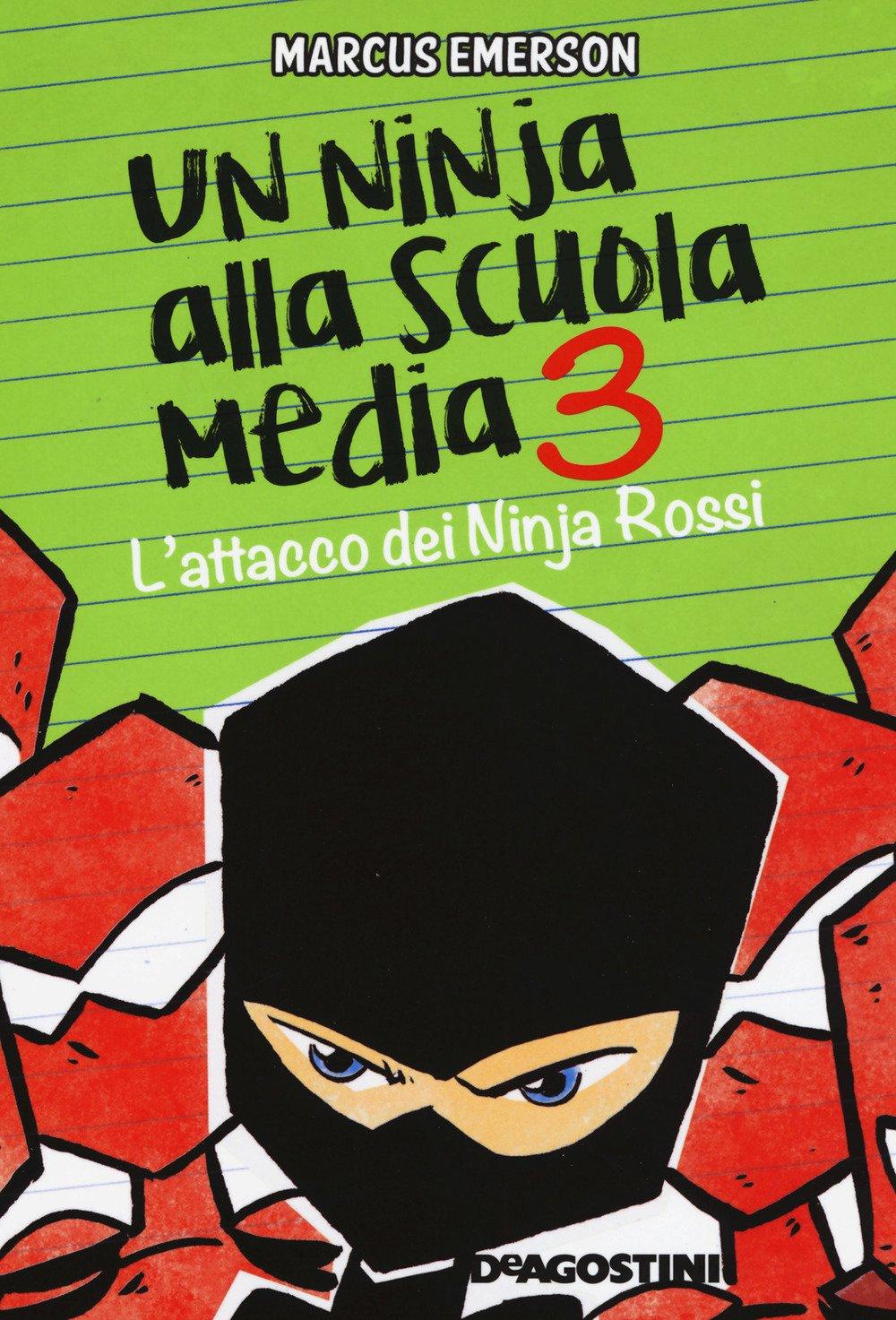 Lattacco dei Ninja Rossi. Un ninja alla scuola media: 3 Le ...