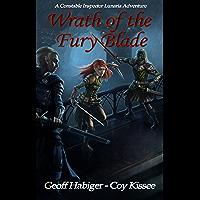 Wrath of the Fury Blade (A Constable Inspector Lunaria Adventure Book 1)