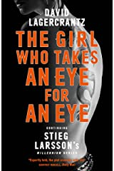The Girl Who Takes an Eye for an Eye: Continuing Stieg Larsson's Dragon Tattoo series (a Dragon Tattoo story Book 5) Kindle Edition