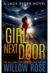 GIRL NEXT DOOR: An edge of your seat - vicious serial killer thriller. (Jack Ryder Book 5) Kindle Edition
