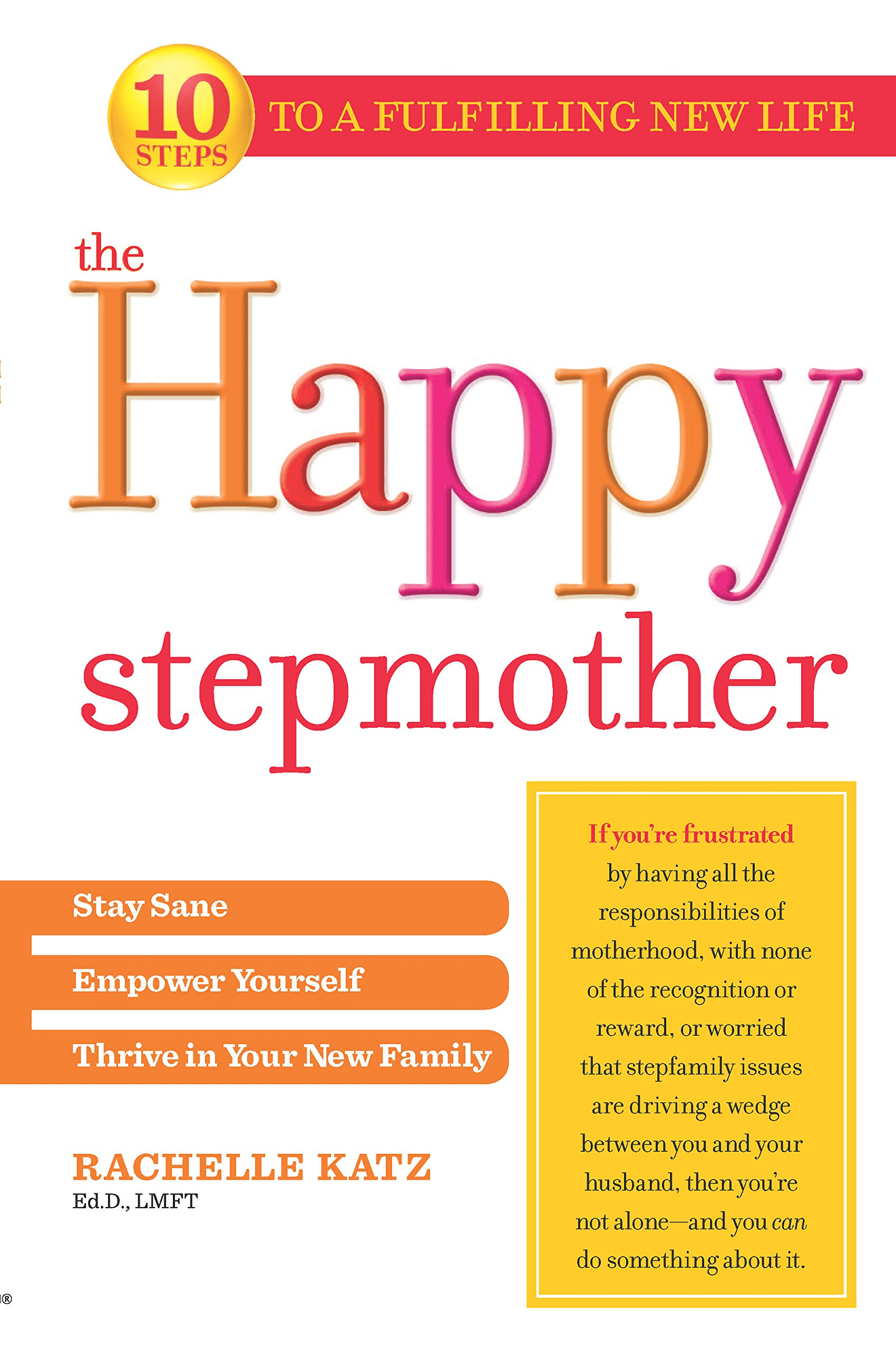 The Happy Stepmother: Stay Sane, Empower Yourself, Thrive in Your New  Family: Rachelle Katz: 0065373015952: Amazon.com: Books