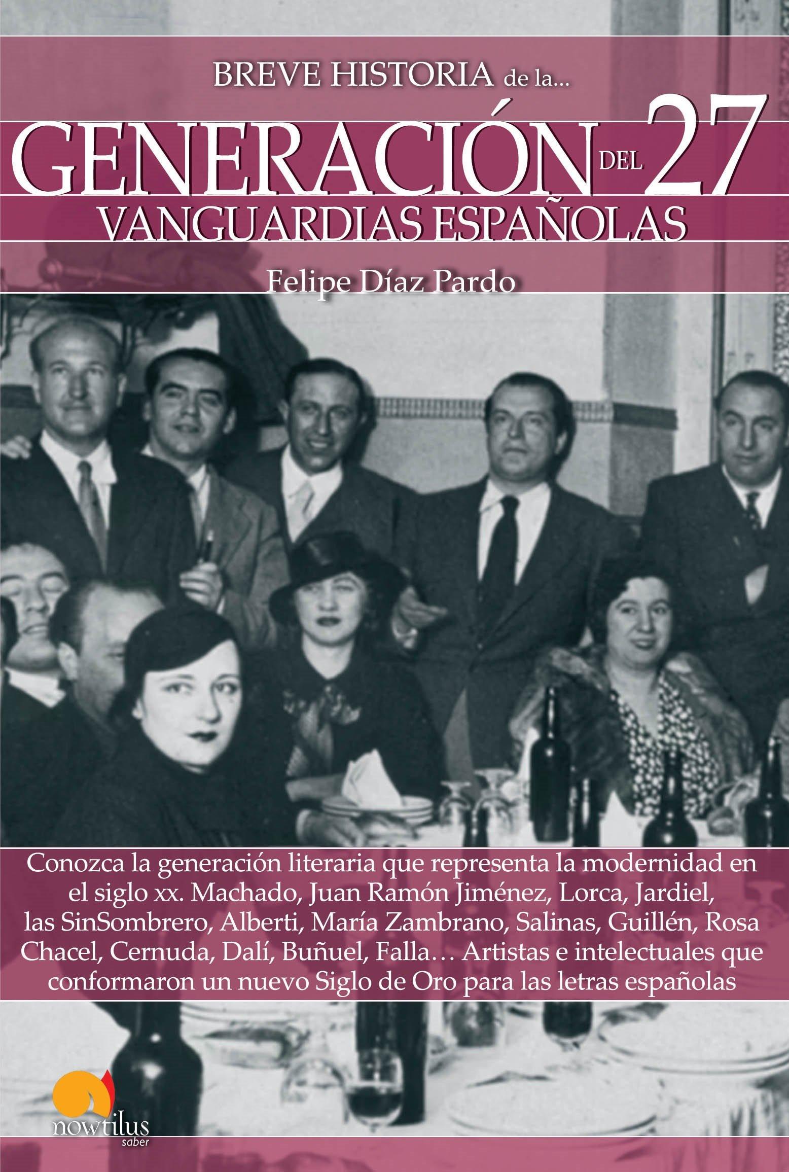 Breve historia de la Generación del 27: Amazon.es: Díaz Pardo, Felipe: Libros