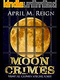 Moon Crimes (Vampire Crimes Special Unit Book 3)