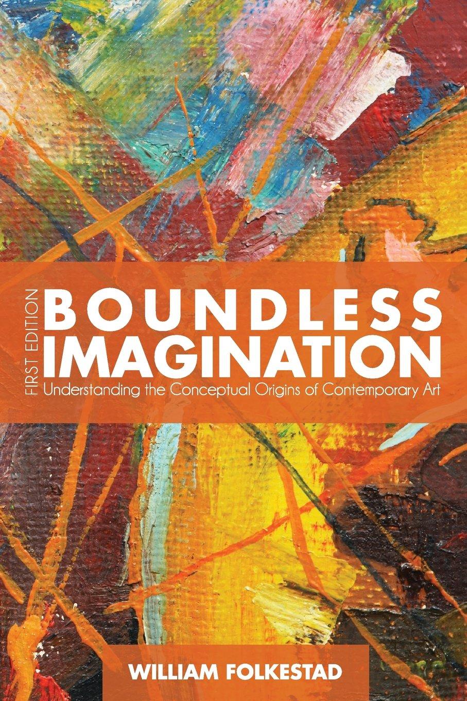 Boundless Imagination: Understanding the Conceptual Origins of Contemporary Art pdf epub