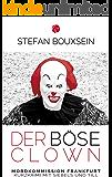 Der böse Clown: Kurzkrimi mit Siebels und Till (Mordkommission Frankfurt 10)