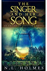 The Singer and Her Song (Empire at Twilight Book 2) Kindle Edition