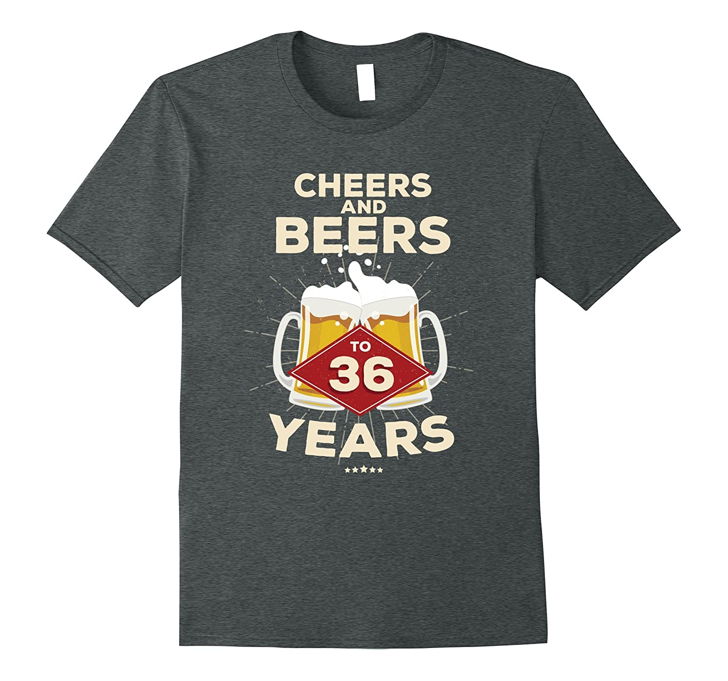 Cheers and Beers to 36 Birthday T-Shirt - 36th BDay Gift-RT