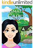 No Small Caper (A Tiny House Mystery Book 1)