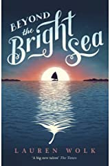 Beyond the Bright Sea Kindle Edition