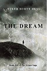 The Dream (The Dream Saga Book 1) Kindle Edition