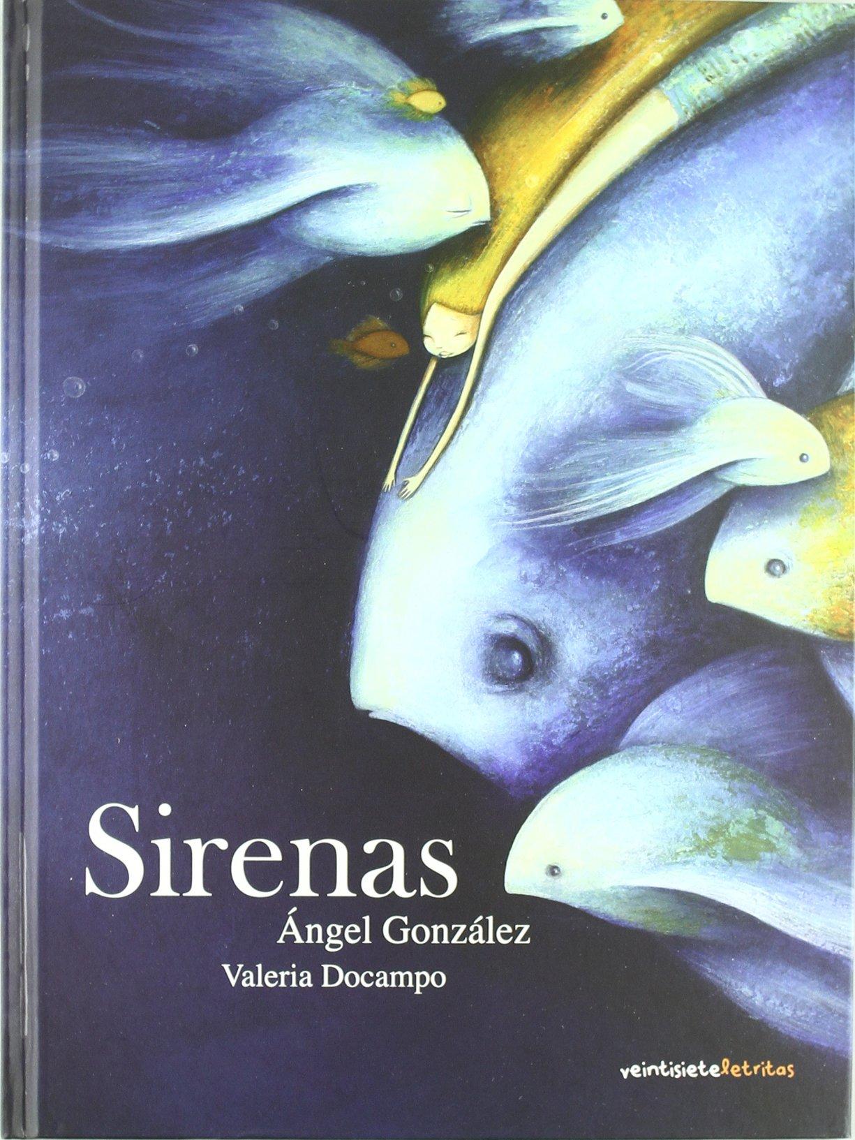 Sirenas (Veintisiete Letritas): Amazon.es: Ángel González, Valeria Docampo: Libros