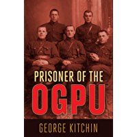 Prisoner of the OGPU: Four Years in a Soviet Labor Camp