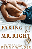 Faking It For Mr. Right (English Edition)