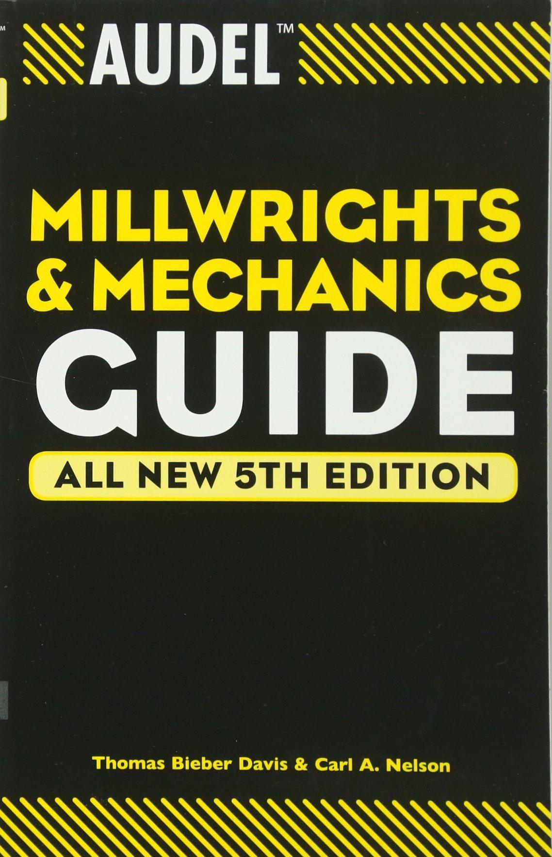 audel millwrights and mechanics guide thomas b davis carl a rh amazon ca millwright manual pdf 1st edition bc millwright manual pdf