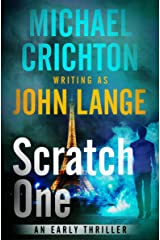 Scratch One: An Early Thriller Kindle Edition