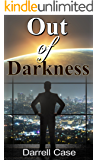 Out of Darkness: An outstanding Pastor's fell from grace (English Edition)