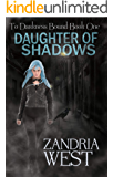 Daughter of Shadows (To Darkness Bound Book 1)