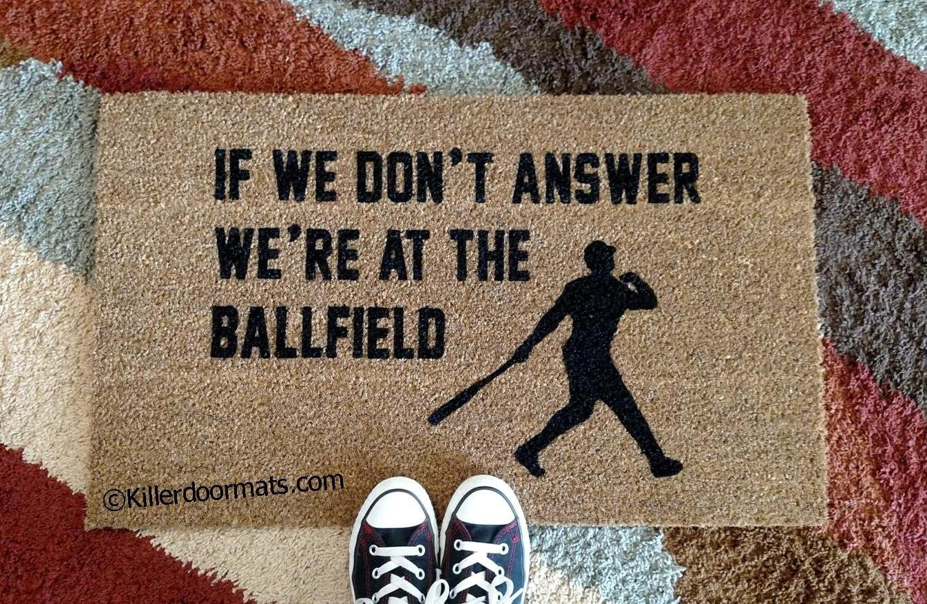 If We Don't Answer We're At The Ballfield Coir Funny Doormat, Size Small - Welcome Mat - Doormat - Custom Hand Painted Doormat by Killer Doormats