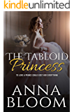 The Tabloid Princess: A Contemporary Royal Romance