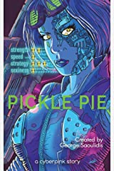 Pickle Pie: A Cyberpink Story (Volume 1) Paperback