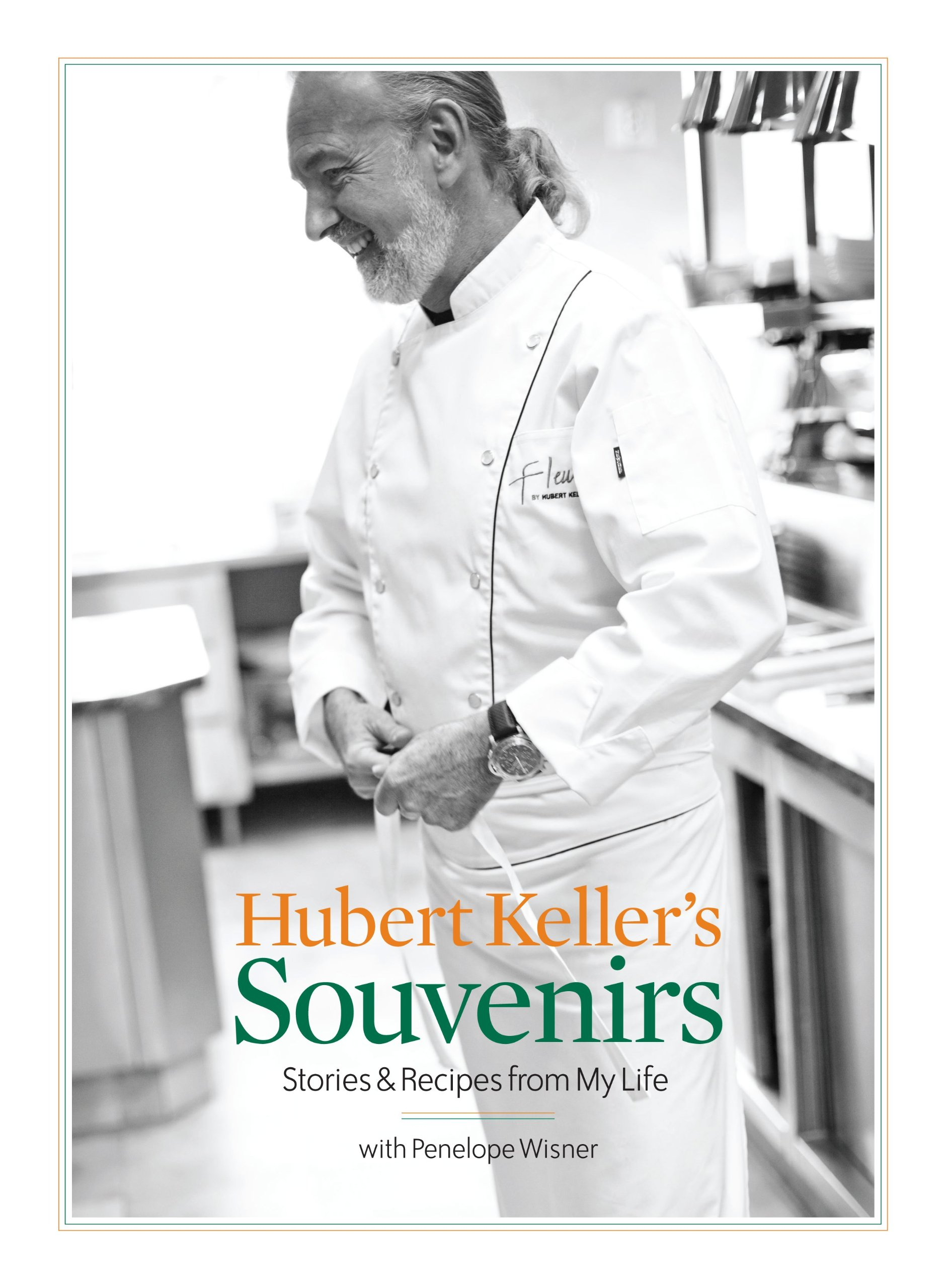 Hubert Kellers Souvenirs: Stories and Recipes from My Life