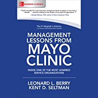 Management Lessons from Mayo Clinic: Inside One of the World's Most Admired Service Organizations