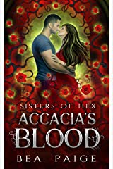 Accacia's Blood: A reverse harem paranormal romance (Sisters of Hex: Accacia Book 2) Kindle Edition