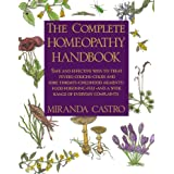 The Complete Homeopathy Handbook: Safe and Effective Ways to Treat Fevers, Coughs, Colds and Sore Throats, Childhood Ailments