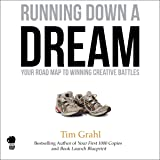 Running Down a Dream: Your Road Map to Winning Creative Battles