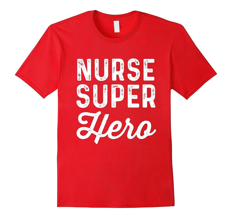 Nurse Super Heroes | Funny Superhero Nursing T-Shirt-FL