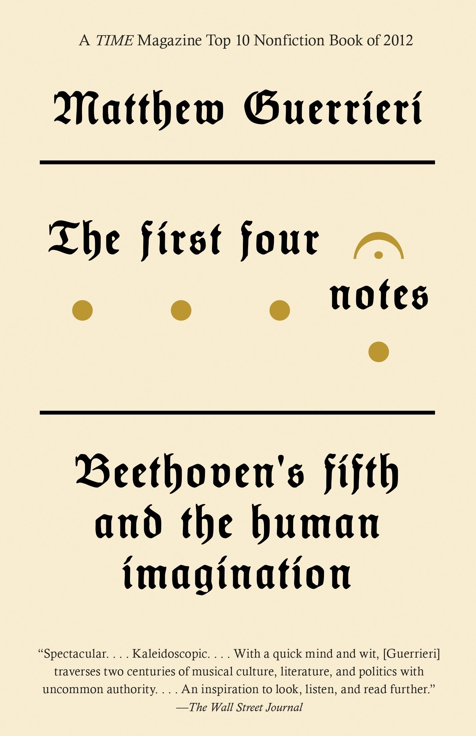 The First Four Notes: Beethoven's Fifth and the Human Imagination ebook