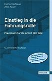 Einstieg in die Führungsrolle: Praxisbuch für die ersten 100 Tage (German Edition)
