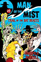 Trail of the Bat Beasts (MAN OF THE MIST) (Volume 1) Paperback