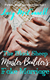 The Black Sheep Master Builder's Fake Marraige (The Brides Wanted Matchmaker Series Book 3)