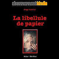La libellule de papier: Policier Thrillers en français, suspense, roman noir, crime et enquête.