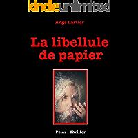 La libellule de papier: Policier Thrillers en français, suspense, roman noir, crime et enquête. (French Edition)