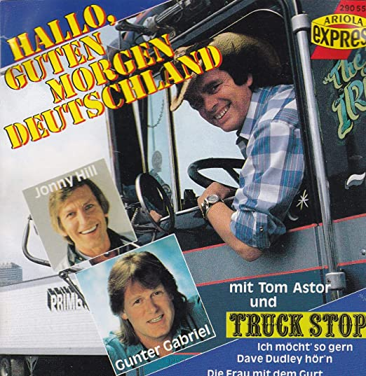 Tom Astor Truck Stop Gunter Gabriel Johnny Hill Guten
