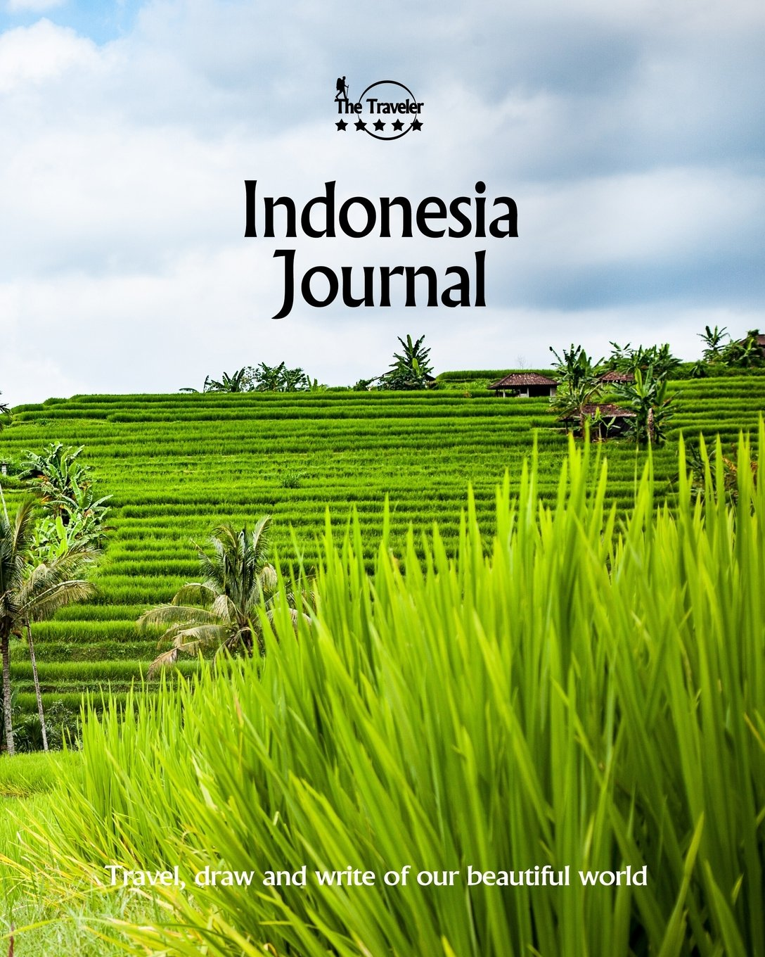 Indonesia Journal: Travel and Write of our Beautiful World (Indonesia Travel Books) (Volume 5)