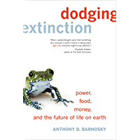 Dodging Extinction: Power, Food, Money, and the Future of Life on Earth (English Edition)