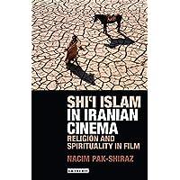 Shi'i Islam in Iranian Cinema: Religion and Spirituality