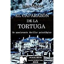 El caparazón de la tortuga (Finalista Premio Literario Amazon 2015) (Spanish Edition) Jul 1, 2015
