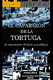 El caparazón de la tortuga (Finalista Concurso Autores Indie 2015) (Spanish Edition)