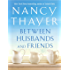 Between Husbands and Friends: A Novel