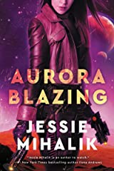 Aurora Blazing: A Novel (The Consortium Rebellion Book 2) Kindle Edition