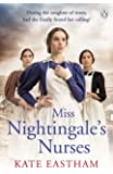 Miss Nightingale's Nurses: During the toughest of times, has she finally found her calling? (The Nursing Series)