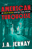 The American Turquoise (An Ainsley Walker Gemstone Travel Mystery Prologue)