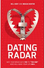 "Dating Radar: Why Your Brain Says Yes To ""The One"" Who Will Make Your Life Hell Kindle Edition"