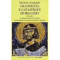 Grandezza e catastrofe di Bisanzio. Testo greco a fronte: Vol. 1