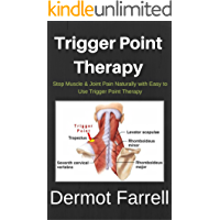 Trigger Point Therapy: Stop Muscle & Joint Pain Naturally with Easy to Use Trigger Point Therapy(Myofascial Massage, Deep Tissue Massage, Foam Rolling, Tennis Ball Massage)