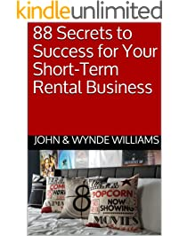 88 Secrets to Success for Your Short-Term Rental Business